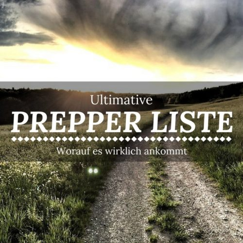 Die Ultimative Prepper Liste