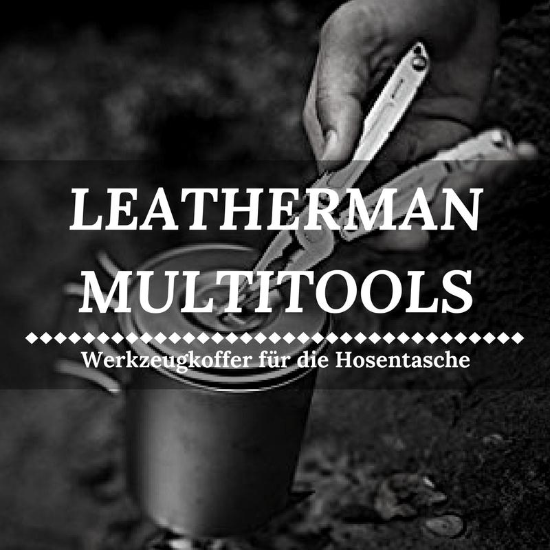 Beste Leatherman Multitools im Vergleich - 5x geballte Funktionalität