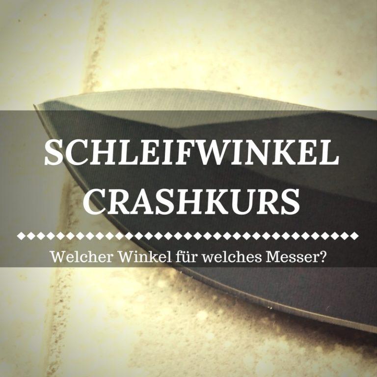 Schleifwinkel Crashkurs - 6 beliebte Winkel für Messer