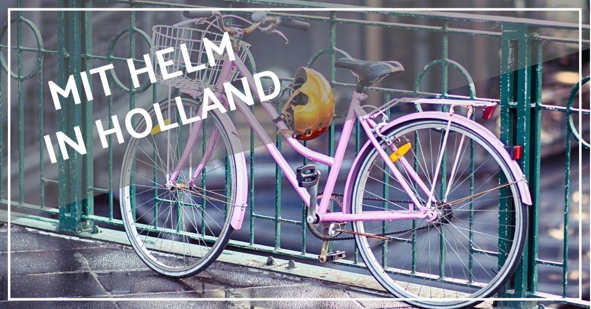 Gilt beim Radfahren in Holland Helmpflicht